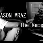 Jason Mraz – Remedy