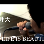 Life Is Beautiful – 平井大