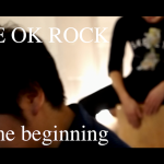 The beginning – ONE OK ROCK