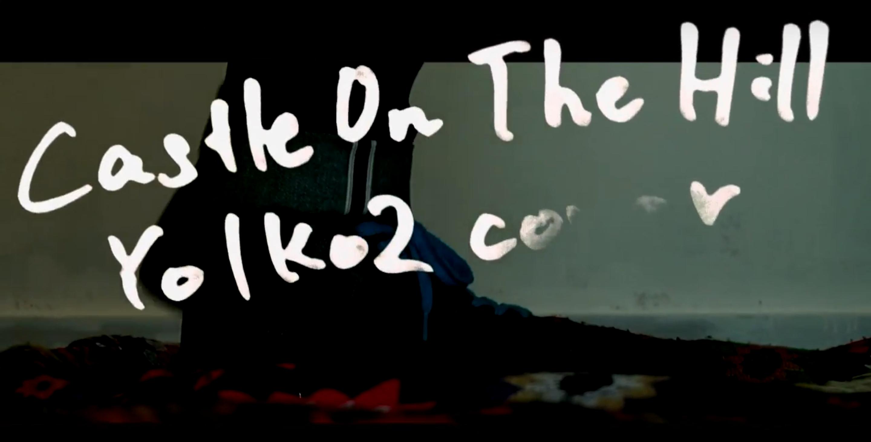 Castle On The Hill – Ed Sheeran Yo1ko2 cover